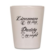 lineman by day daddy by night Shot Glass