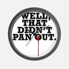well, that didnt pan out t-shirt Wall Clock