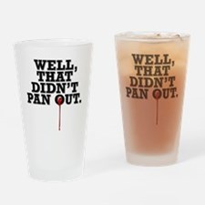 well, that didnt pan out t-shirt Drinking Glass