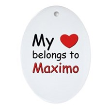 My heart belongs to maximo Oval Ornament