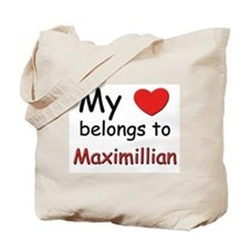 My heart belongs to maximillian Tote Bag