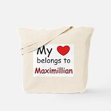 My heart belongs to maximillian Tote Bag