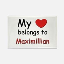 My heart belongs to maximillian Rectangle Magnet