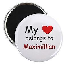 My heart belongs to maximillian Magnet