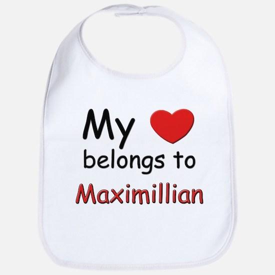 My heart belongs to maximillian Bib