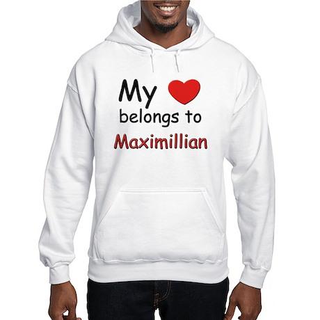 My heart belongs to maximillian Hooded Sweatshirt