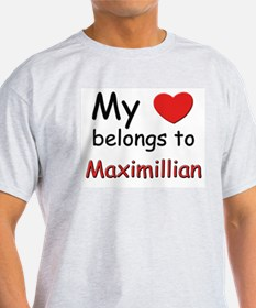 My heart belongs to maximillian Ash Grey T-Shirt