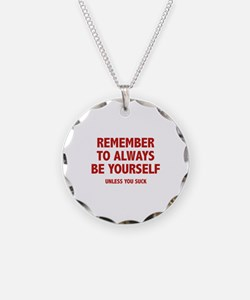 Remember To Always Be Yourself Necklace