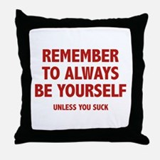 Remember To Always Be Yourself Throw Pillow