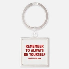 Remember To Always Be Yourself Square Keychain