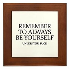 Remember To Always Be Yourself Framed Tile