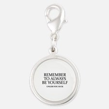 Remember To Always Be Yourself Silver Round Charm
