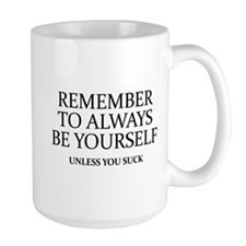 Remember To Always Be Yourself Mug