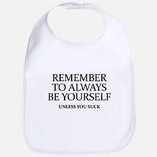 Remember To Always Be Yourself Bib