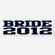 Bride 2012 Bumper Bumper Sticker