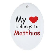 My heart belongs to matthias Oval Ornament