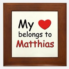 My heart belongs to matthias Framed Tile
