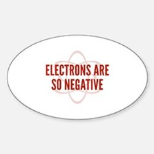 Electrons Are So Negative Decal