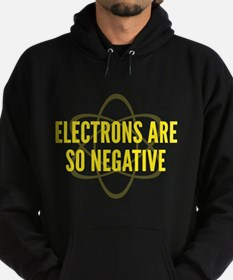 Electrons Are So Negative Hoodie