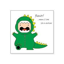 """Rawr! Square Sticker 3"""" x 3"""""""