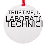 Trust Me, Im A Laboratory Technician Ornament