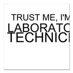 Trust Me, Im A Laboratory Technician Square Car Ma