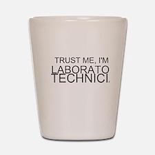 Trust Me, Im A Laboratory Technician Shot Glass