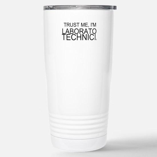 Trust Me, Im A Laboratory Technician Travel Mug