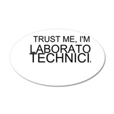 Trust Me, Im A Laboratory Technician Wall Decal