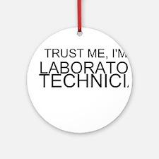 Trust Me, Im A Laboratory Technician Ornament (Rou
