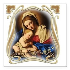 "Mary was Pro-Life (squar Square Car Magnet 3"" x 3"""
