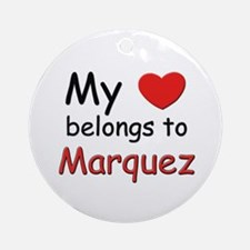 My heart belongs to marquez Ornament (Round)