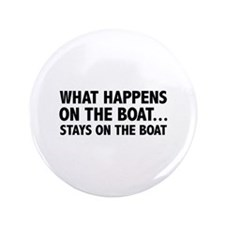 "What Happens On The Boat... 3.5"" Button"