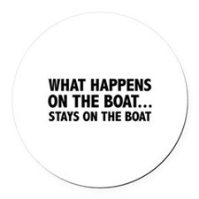 What Happens On The Boat... Round Car Magnet