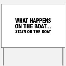 What Happens On The Boat... Yard Sign