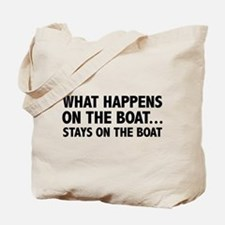 What Happens On The Boat... Tote Bag