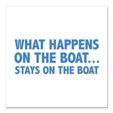 """What Happens On The Boat... Square Car Magnet 3"""" x"""