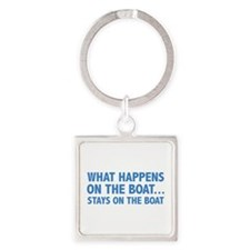 What Happens On The Boat... Square Keychain