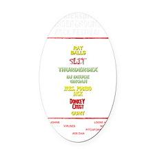 Kickspit back white Oval Car Magnet