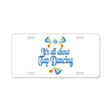 About Tap Dancing Aluminum License Plate