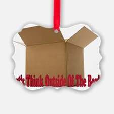 Lets think outside the box! Ornament