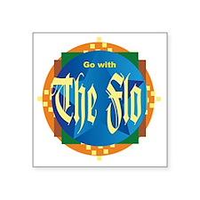 "Go with The Flo Square Sticker 3"" x 3"""