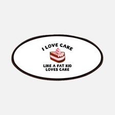 I Love Cake Like A Fat Kid Loves Cake Patches