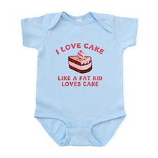 I Love Cake Like A Fat Kid Loves Cake Infant Bodys