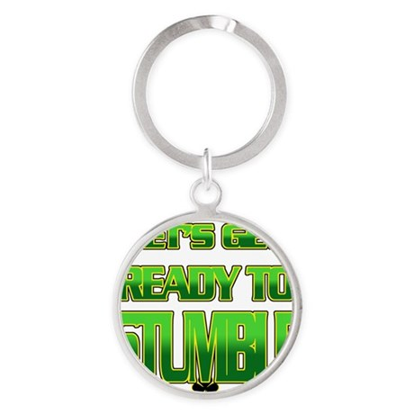 LETS GET READY TO STUMBLE Round Keychain