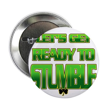 """LETS GET READY TO STUMBLE 2.25"""" Button"""