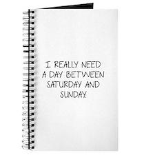 I Really Need A Day Between Saturday And Sunday Jo
