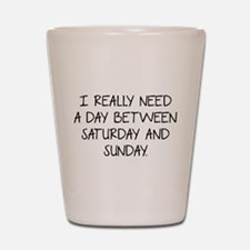 I Really Need A Day Between Saturday And Sunday Sh