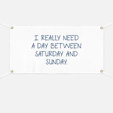 I Really Need A Day Between Saturday And Sunday Ba