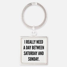 I Really Need A Day Between Saturday And Sunday Sq
